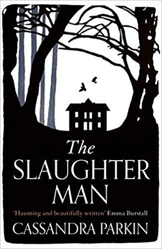 The Slaughter Man by Cassandra Parkin