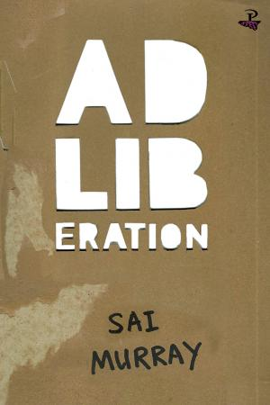 Ad-Liberation by Sai Murray