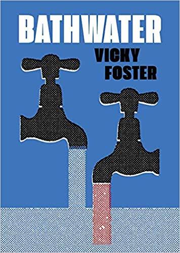 Bathwater by Vicky Foster