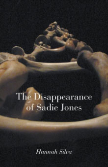 The Disappearance of Sadie Jones by Hannah Silva