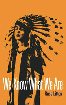 We Know What We Are by Russ Litten